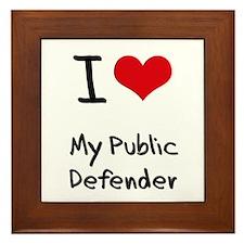 I Love My Public Defender Framed Tile