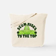 Scum Rises To The Top Tote Bag