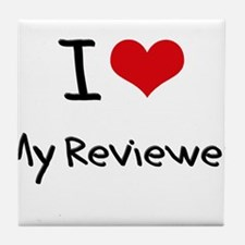 I Love My Reviewer Tile Coaster