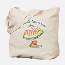 and the livin is easy Tote Bag