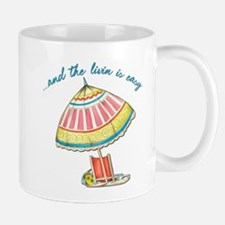 and the livin is easy Mug