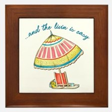 and the livin is easy Framed Tile