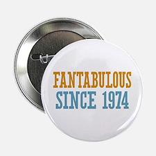 """Fantabulous Since 1974 2.25"""" Button"""