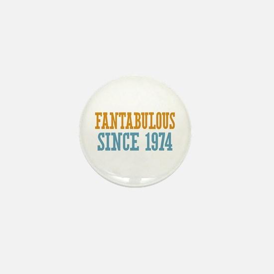 Fantabulous Since 1974 Mini Button