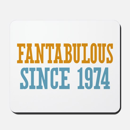Fantabulous Since 1974 Mousepad