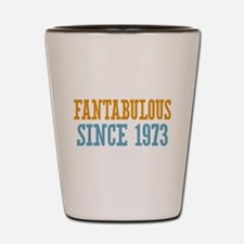 Fantabulous Since 1973 Shot Glass