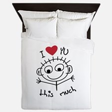 I Love you THIS much Queen Duvet
