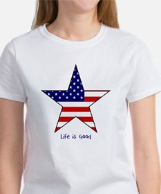 Patriotic Star~Life is Good T-Shirt