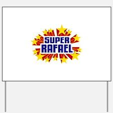 Rafael the Super Hero Yard Sign