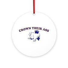 Crown Their Ass Ornament (Round)