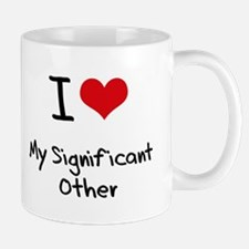 I Love My Significant Other Mug