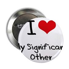 """I Love My Significant Other 2.25"""" Button"""