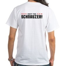 Obey the Schnauzer! 2-sided Shirt