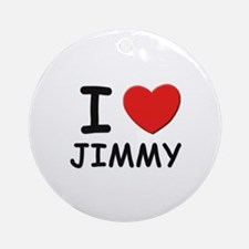 I love Jimmy Ornament (Round)