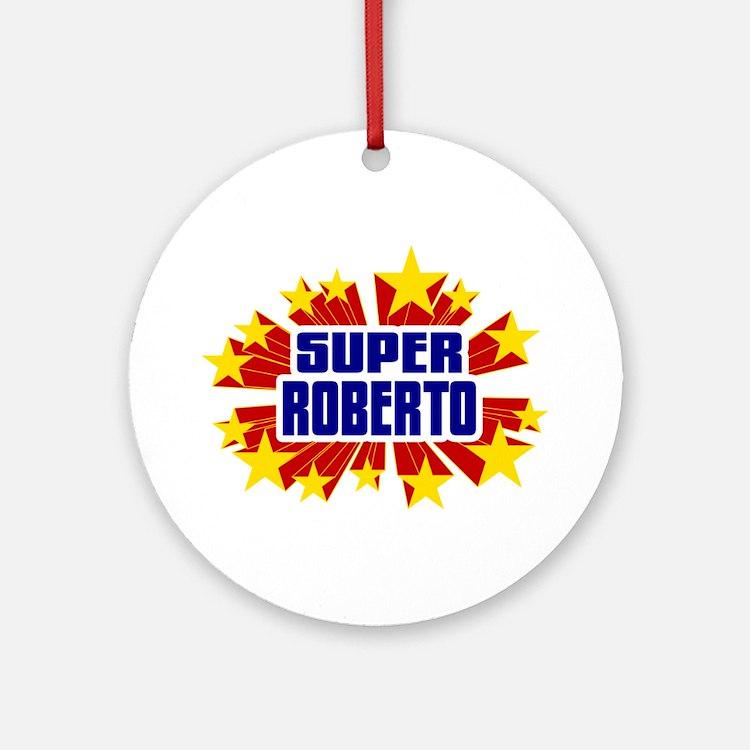 Roberto the Super Hero Ornament (Round)