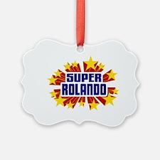 Rolando the Super Hero Ornament