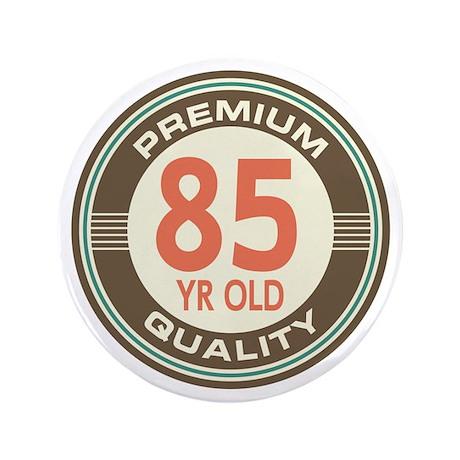 """85th Birthday Vintage 3.5"""" Button"""