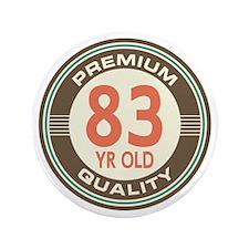 """83rd Birthday Vintage 3.5"""" Button"""