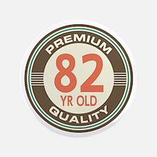 """82nd Birthday Vintage 3.5"""" Button"""