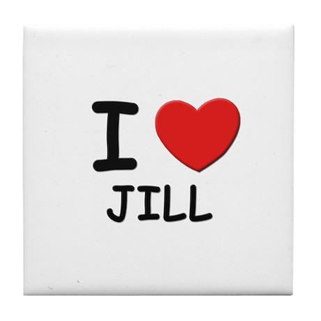 I love Jill Tile Coaster