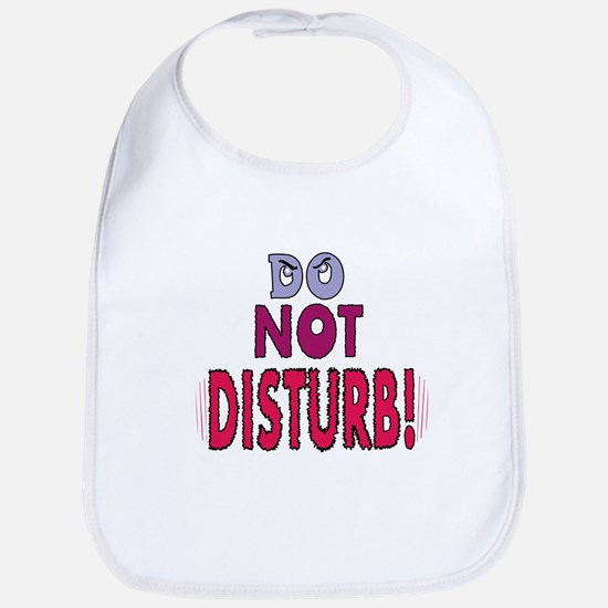 DO NOT DISTURB! Bib
