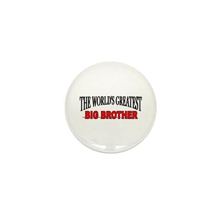 """""""The World's Greatest Big Brother"""" Mini Button"""