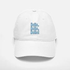 Hello Hello Hello Baseball Baseball Cap