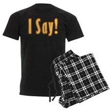 I Say Pajamas