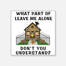 "leavemealone10.png Square Sticker 3"" x 3"""