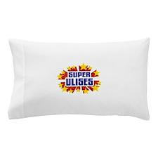 Ulises the Super Hero Pillow Case