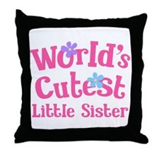 Worlds Cutest Little Sister Throw Pillow