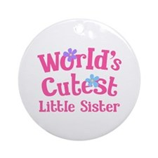 Worlds Cutest Little Sister Ornament (Round)