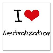"""I Love Neutralization Square Car Magnet 3"""" x 3"""""""