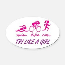 TRI LIKE A GIRL Oval Car Magnet