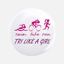 "TRI LIKE A GIRL 3.5"" Button"