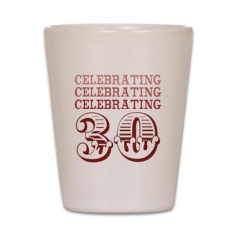 Celebrating 30! Shot Glass