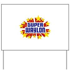 Waylon the Super Hero Yard Sign