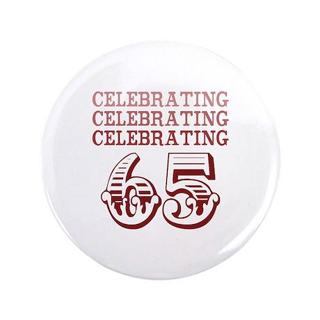 "Celebrating 65! 3.5"" Button"