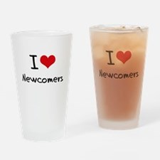 I Love Newcomers Drinking Glass