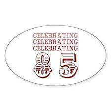Celebrating 85! Bumper Stickers
