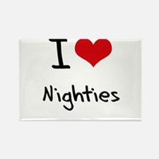I Love Nighties Rectangle Magnet
