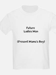 Future Ladies Man (Present Mamas Boy) T-Shirt