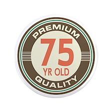 """75th Birthday Vintage 3.5"""" Button"""