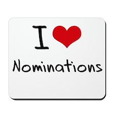 I Love Nominations Mousepad