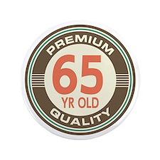 """65th Birthday Vintage 3.5"""" Button"""