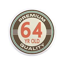 """64th Birthday Vintage 3.5"""" Button"""