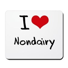 I Love Nondairy Mousepad