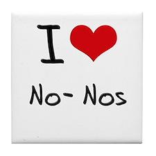 I Love No-Nos Tile Coaster