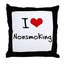 I Love Nonsmoking Throw Pillow