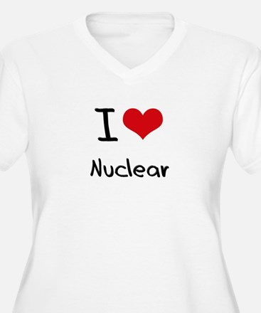 I Love Nuclear Plus Size T-Shirt